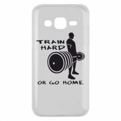 Чехол для Samsung J2 2015 Train Hard or Go Home - FatLine