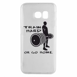 Чехол для Samsung S6 EDGE Train Hard or Go Home - FatLine