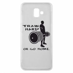 Чехол для Samsung J6 Plus 2018 Train Hard or Go Home - FatLine