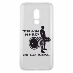 Чехол для Meizu 16 Train Hard or Go Home - FatLine
