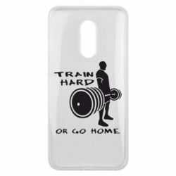 Чехол для Meizu 16 plus Train Hard or Go Home - FatLine