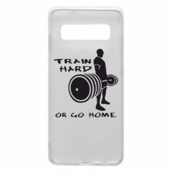 Чехол для Samsung S10 Train Hard or Go Home