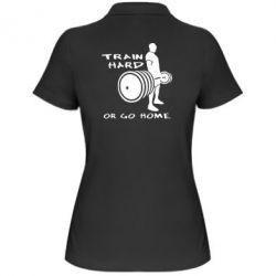 Женская футболка поло Train Hard or Go Home - FatLine