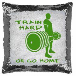 Подушка-хамелеон Train Hard or Go Home