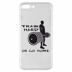 Чехол для iPhone 7 Plus Train Hard or Go Home - FatLine