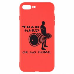 Чехол для iPhone 8 Plus Train Hard or Go Home - FatLine