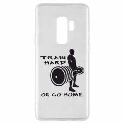 Чехол для Samsung S9+ Train Hard or Go Home - FatLine
