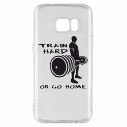 Чехол для Samsung S7 Train Hard or Go Home - FatLine