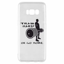 Чехол для Samsung S8 Train Hard or Go Home - FatLine