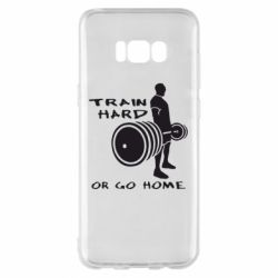 Чехол для Samsung S8+ Train Hard or Go Home - FatLine