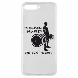 Чехол для Huawei Y6 2018 Train Hard or Go Home - FatLine