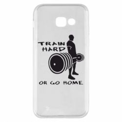 Чехол для Samsung A5 2017 Train Hard or Go Home - FatLine