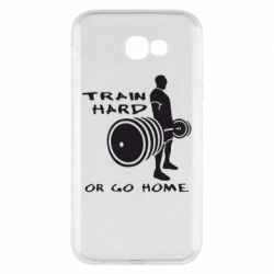 Чехол для Samsung A7 2017 Train Hard or Go Home - FatLine