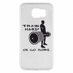Чехол для Samsung S6 Train Hard or Go Home - FatLine