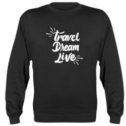 Реглан (свитшот) Travel Dream Live