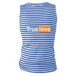 Майка-тельняшка True love