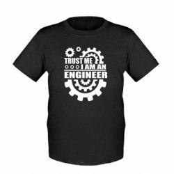 Детская футболка Trust me, i am an engineer