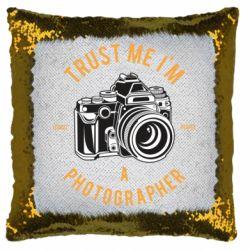 Подушка-хамелеон Trust me i'm photographer