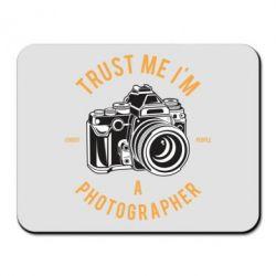 Килимок для миші Trust me i'm photographer