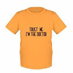 Дитяча футболка Trust me i'm the doctor