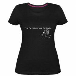 Жіноча стрейчева футболка Ты пахнешь как любовь
