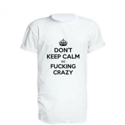 Удлиненная футболка Don't keep calm go fucking crazy - FatLine