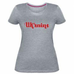Жіноча стрейчева футболка Ukraine beautiful font