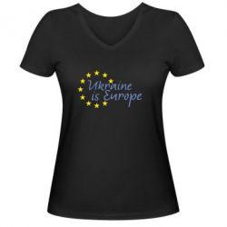 Женская футболка с V-образным вырезом Ukraine in Europe - FatLine