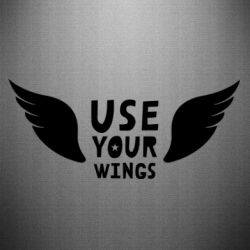 Наклейка Use your wings