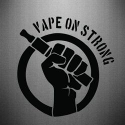 Наклейка Vape on strong - FatLine