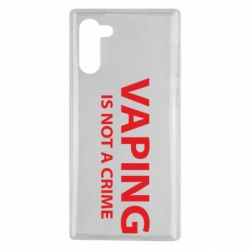 Чехол для Samsung Note 10 Vaping is not a crime