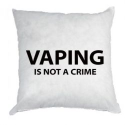 Подушка Vaping is not a crime - FatLine