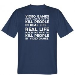 Футболка Video games don't make me want to kill people in real life...