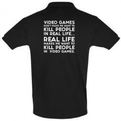 Футболка Поло Video games don't make me want to kill people in real life...