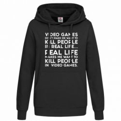 Женская толстовка Video games don't make me want to kill people in real life...