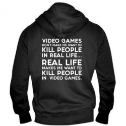Мужская толстовка на молнии Video games don't make me want to kill people in real life...