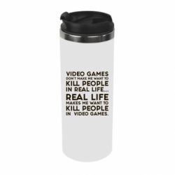 Купить Термокружка Video games don't make me want to kill people in real life..., FatLine