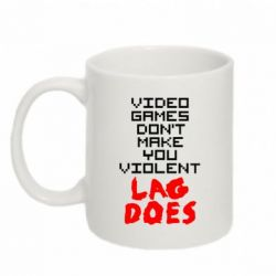 Кружка 320ml Video games don't make you violent - FatLine