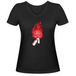 Жіноча футболка з V-подібним вирізом Вогонь запеклих не пече
