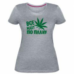 Жіноча стрейчева футболка Все йде за планом