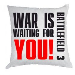 Подушка War is waiting for you!