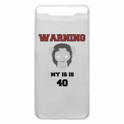 Чехол для Samsung A80 Warning my iq is 40