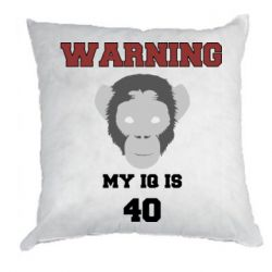 Подушка Warning my iq is 40