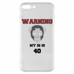 Чехол для iPhone 7 Plus Warning my iq is 40