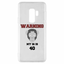 Чехол для Samsung S9+ Warning my iq is 40