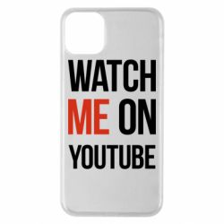 Чохол для iPhone 11 Pro Max Watch me on youtube