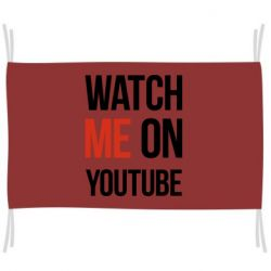 Прапор Watch me on youtube