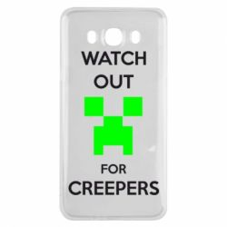 Чехол для Samsung J7 2016 Watch Out For Creepers