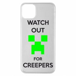 Чехол для iPhone 11 Pro Max Watch Out For Creepers