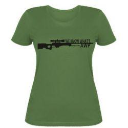 Женская футболка We know what's awp